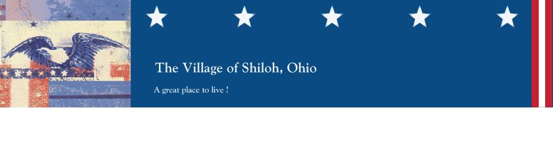 The Village of Shiloh, Ohio - A great place to live !